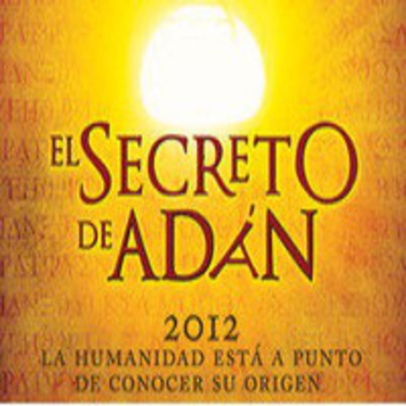 El Secreto de Adán - Parte 1 en El Secreto de Adán en mp3(06/08 a las  04:16:18) 44:38 1366976 - iVoox