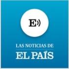 Las noticias de EL PAÍS del jueves 17 de mayo a las 20.00