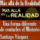 Más allá de la Realidad con Santiago Vázquez