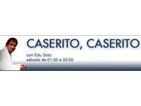 Caserito, caserito (con Edu Soto)