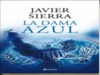 La Dama Azul de Javier Sierra (Completo)