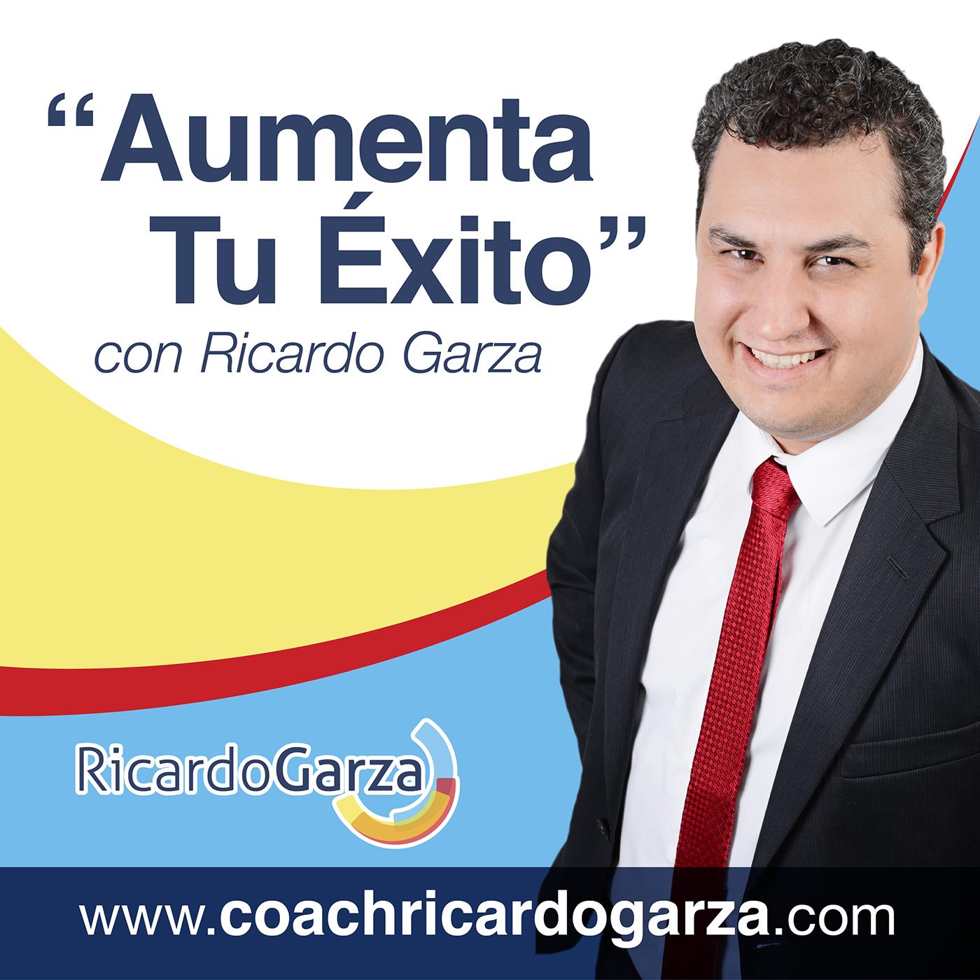 Aumenta Tu Exito con Ricardo Garza