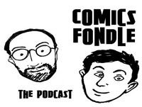 The Comics Fondle Podcast | Episode 46
