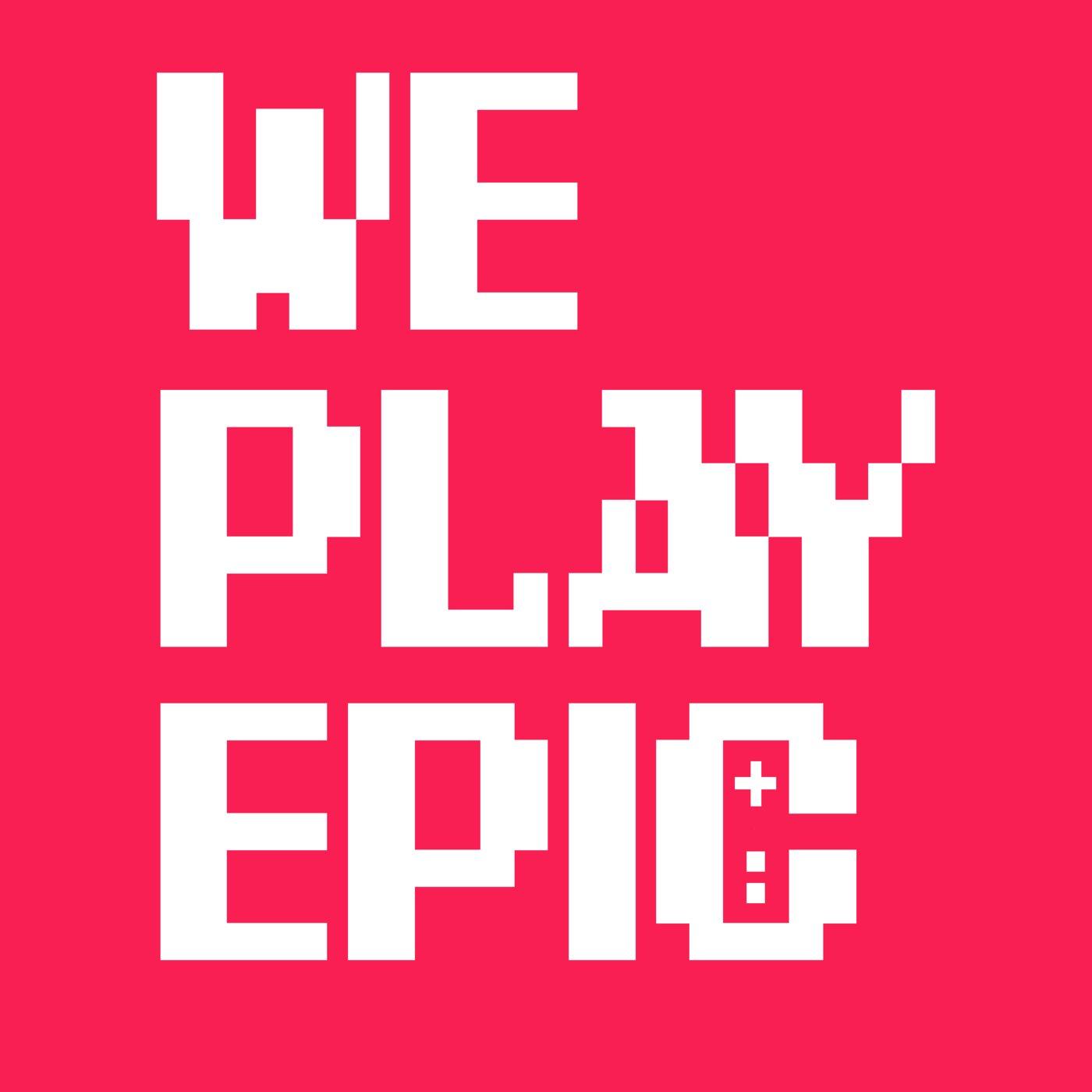 <![CDATA[We Play Epic ]]>