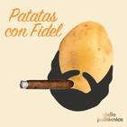 Patatas con Fidel