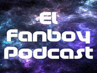 "EL FANBOY #61: ""How Making The Most of A Little Will Help DC, Stalking Batfleck, and STAR WARS In Great Hands!"""