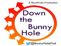 Down the Bunny Hole 69: Take Off Your Pants and Podcast!