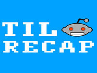 TIL Reddit Recap Thursday, April 26th 2018