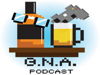 G.N.A. Podcast Episode 123: With our powers combined we are... still intoxicated