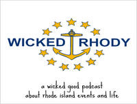 Wicked Rhody: (6/22/18 - 6/24/18) A Podcast About Rhode Island Life and Events