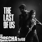 La Brecha 1x40: The Last of Us (PS3/PS4)
