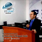 Podcast 029 - Entrevista a Miguel Solis - 23gra2
