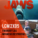 LCM 2x05 - TIBURÓN y las infancias destruídas