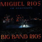 Miguel Ríos, Big Band Ríos, Sevilla 1998