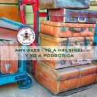 AMV - 2x23 - 24/02/2018 - Tú a Helsinki y Yo a Podgorica