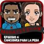 MegaFershow Episodio 4: Canciones Para La Peda