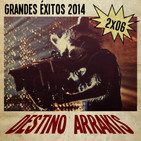 [DA] Destino Arrakis 2x06 Grandes éxitos 2014