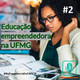 #2 Educação Empreededora