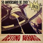 [DA] Destino Arrakis 5x15 2001: Una odisea del espacio. 50 Aniversario