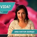 ¿POR QUÉ NO CAMBIA MI VIDA? con Ana Hatun Sonqo
