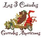 Los 3 Cuñados programa 67 - Garrulos americanos
