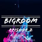Bigroom (Episode 2)