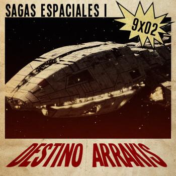 [DA] Destino Arrakis 9x02 Las otras sagas galácticas (I)
