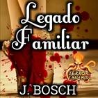 Legado Familiar (Javier Bosch) | Ficción sonora - Audiolibro