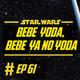 061 - Bebé Yoda, bebé ya no Yoda