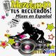 Mezclando tus Recuerdos: Mixes en Español