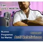 Primer programa de Podcast de Anti Relativismo
