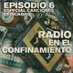 Radio en el confinamiento VI