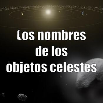 Astrobitácora - 2x18 - Los nombres de los objetos celestes