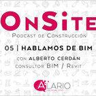 OnSite #05 - Hablamos de BIM con Alberto Cerdán