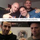 ONLYREALHH 66 - HipHop Mundial (Con Dremen, Latex Diamond & Sholo Truth) + concursos