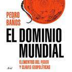 """Pedro Baños - """"El dominio mundial"""""""