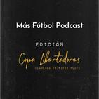 Más Fútbol Podcast: Edición Libertadores