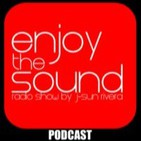 Enjoy the sound PODCAST#005 with J-SUN RIVERA