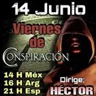 """""""VIERNES DE CONSPIRACIÓN"""" 14/06/19 - Dirige; Héctor Por Alerta OvNi 2012"""
