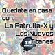 ZNP #Quedateencasa - La Patrulla-X y Los Nuevos Titanes