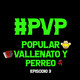 PVP - Popular Vallenato y Perreo Episodio 3- Temporada 1