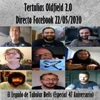 Tertulias Oldfield 2.0 - Directo Facebook - El Legado de Tubular Bells (Especial 47 Aniversario)