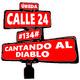 #134# Cantando al Diablo - Calle 24