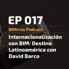 017 Internacionalización con BIM Destino Latinoamérica - BIMrras Podcast