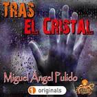 Tras el cristal (Miguel Ángel Pulido)   Primicia - Ficción sonora