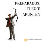#054 - Preparados, ¡Fuego!, Apunten