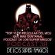 """Podcast de los Super Amigos 39 """"Top 10 de Películas del MCU que más gustan al Podcast de los Super Amigos"""""""
