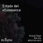 #EnCrisis 10: Estado del eCommerce con Ricardo Tayar de Flat 101