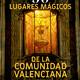 50 Lugares mágicos de la Comunidad Valenciana (con Jorge Sánchez)