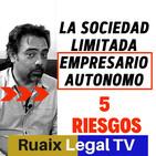 Sociedad Limitada (SL - SRL)   EMPRESARIO AUTONOMO   Riesgos de Responsabilidad ILIMITADA   Abogado